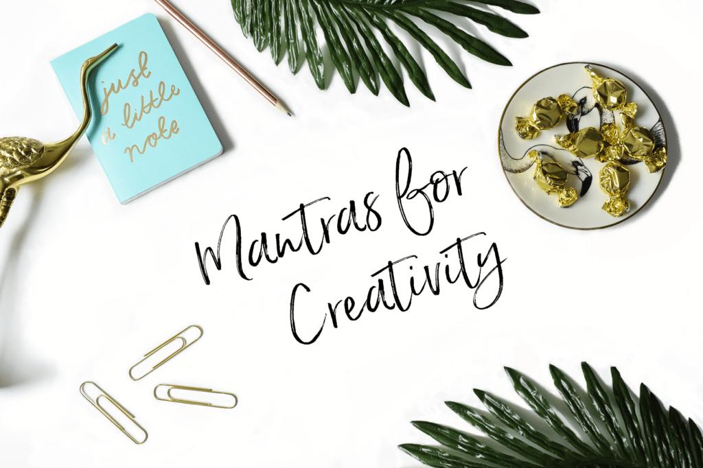 Mantras for Creativity