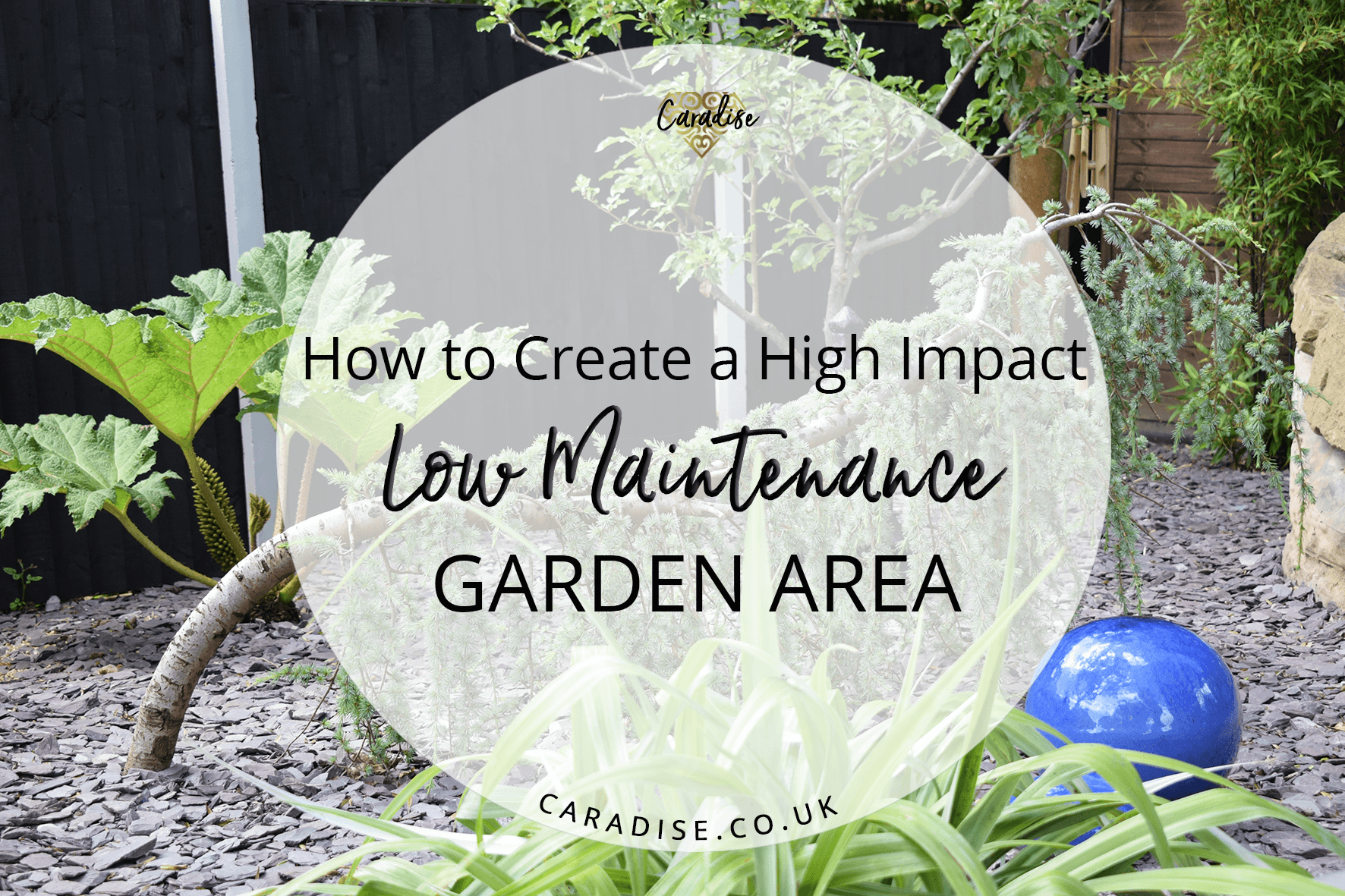 Tips To Create A Low Maintenance High Impact Garden Caradise